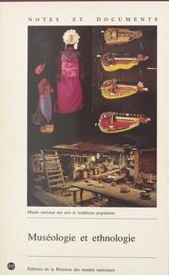 Collectif et  Musée national des arts et tra - Muséologie et ethnologie.
