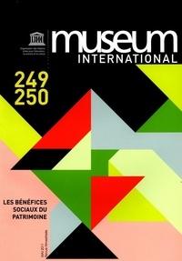 Collectif - museum international n 249-250 les benefices sociaux du patrimoine.
