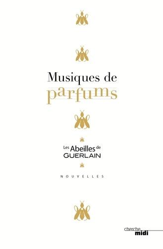 Musiques de parfums. Les Abeilles de Guerlain