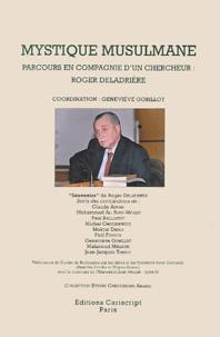 Collectif - Mystique musulmane - Parcours en compagnie d'un chercheur : Roger Deladrière, Actes du colloque du 9 mars 2001, Université Jean-Moilin à Lyon.