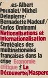 Collectif - Nationalisations et internationalisation - Stratégies des multinationales françaises dans la crise.