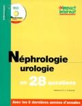 Collectif - NEPHROLOGIE UROLOGIE EN 28 QUESTIONS.