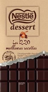 Collectif - Nestlé Desserts - les 220 meilleures recettes NED.