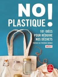 Collectif - No plastique ! - 101 idées pour réduire nos déchets.