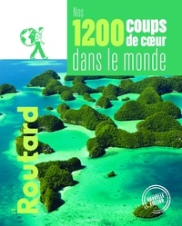 Collectif - Nos 1200 coups de coeurs dans le monde.