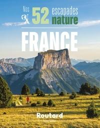 Collectif - Nos 52 escapades nature en France.
