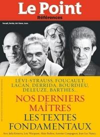 Collectif - Nos derniers maîtres - Les textes de Lévi-Strauss, Lacan, Barthes, Foucault, Deleuze, Bourdieu, Derrida..