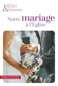 Collectif - Notre mariage à l'église - Nouvelle maquette 2020 Pack 10 exemplaires.