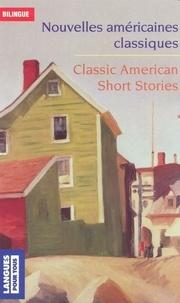 Collectif - Nouvelles américaines classiques : Classic American Short Stories.