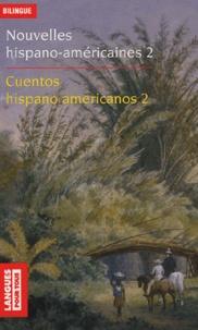 Collectif et Gabriel García Márquez - Nouvelles hispano-américaines : Cuentos hispanoamericanos - Volume 2, Rêves et réalités : Sueños y realidades.