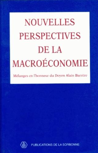 Collectif - Nouvelles perspectives de la macroéconomie - Mélanges en l'honneur d'Alain Barrèr.