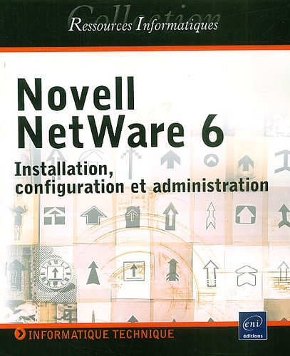 Collectif - Novell NetWare 6. - Installation, configuration et administration.