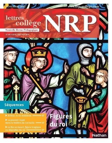 Collectif - NPR  : NRP Collège - Figures du roi - Novembre 2015 (Format PDF).