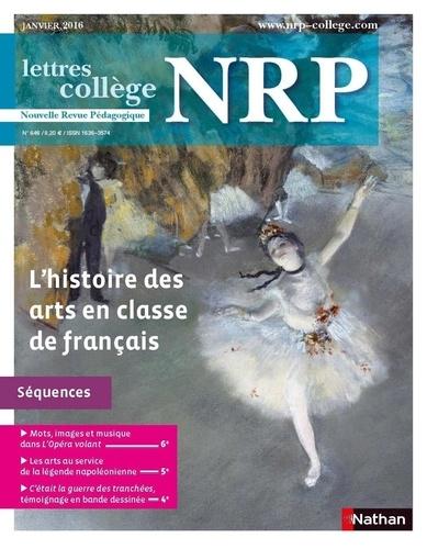 Collectif - NPR  : NRP Collège - L'histoire des arts en classe de français - Janvier 2016 (Format PDF).