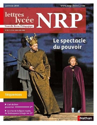 Collectif - NPR  : NRP Lycée - Le spectacle du pouvoir - Janvier 2016 (Format PDF).