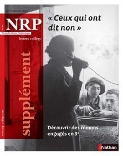 """Collectif - NPR  : NRP Supplément Collège - """"""""Ceux qui ont dit non"""""""" - Septembre 2015 (Format PDF)."""