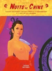 Collectif - Nuits de Chine, Tome 1 - L'Art de la Chambre.