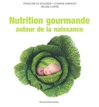 Collectif - Nutrition gourmande autour de la naissance.