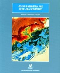OCEAN CHEMISTRY AND DEEP-SEA SEDIMENTS. Edition en anglais