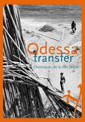 Odessa Transfer. Chroniques de la mer Noire