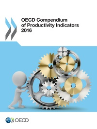Collectif - OECD Compendium of Productivity Indicators 2016.
