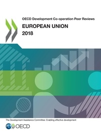 Collectif - OECD Development Co-operation Peer Reviews: European Union 2018.