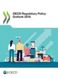 Collectif - OECD Regulatory Policy Outlook 2018.