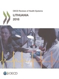 Collectif - OECD Reviews of Health Systems: Lithuania 2018.