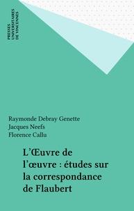 Collectif - Oeuvre de l oeuvre (l) etudes sur la correspodance de flaubert.