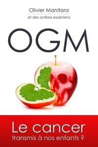 Collectif - OGM - Le cancer transmis à nos enfants ?.