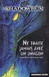 Collectif Ombres Portées - Trilogie des Secrets du pouvoir Tome 1 : Ne traite jamais avec un dragon.
