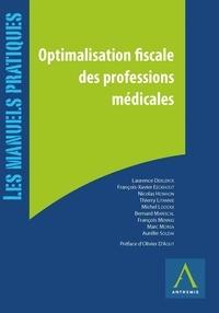 Collectif - OPTIMALISATION FISCALE DES PROFESSIONS MÉDICALES - PASSAGE EN SOCIÉTÉ, INVESTISSEMENTS, SÉCURITÉ SOCIALE ET PENSIONS.