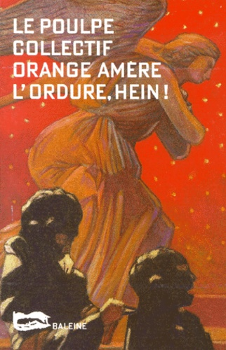 Collectif Orange Amère - L'ordure, hein !.