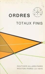 Collectif et  École Pratique des Hautes Étud - Ordres totaux finis - Travaux du Séminaire sur les ordres totaux finis, Aix-en-Provence, juillet 1967.