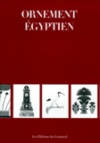Collectif - Ornement égyptien.