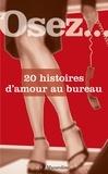 Collectif - Osez 20 histoires d'amour au bureau.