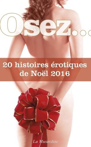 OSEZ 20 HISTOIR  Osez 20 histoires érotiques de Noël - édition 2016