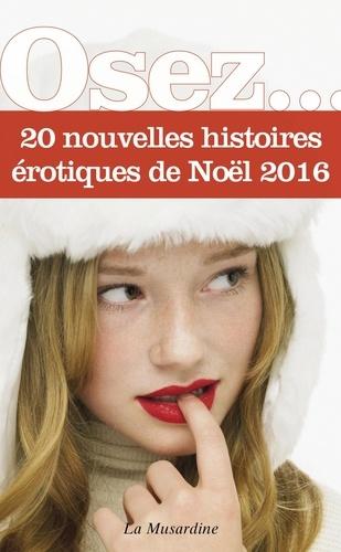 OSEZ 20 HISTOIR  Osez 20 nouvelles histoires érotiques de Noël - édition 2016