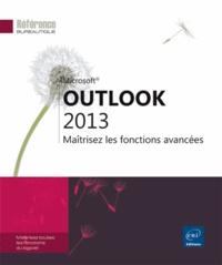 Collectif - Outlook 2013 - Maîtrisez les fonctions avancées.