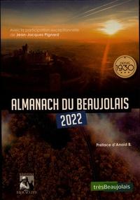 Collectif Ouvrage - Almanach du Beaujolais 2022 - 2022.