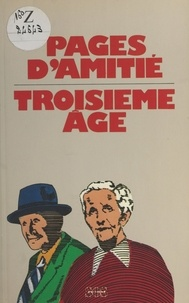 Collectif - Pages d'amitié : troisième âge.