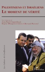 Collectif - Palestiniens et Israéliens, le moment de vérité.