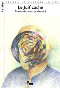 Téléchargement gratuit du livre électronique en pdf Pardès N° 29/2000 : Le Juif caché. Marranisme et modernité FB2 par  9782912404459