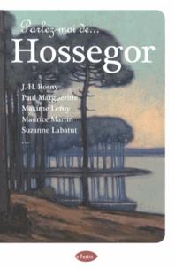 Collectif - Parlez-moi de Hossegor.