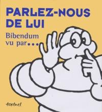Goodtastepolice.fr PARLEZ-NOUS DE LUI. BIBENDUM VU PAR... Image