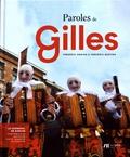 Collectif - Paroles de Gilles - Le carnaval de Binche : chef-d'oeuvre du patrimoine oral et immatériel de l'humanité.