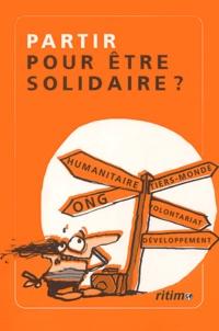 Collectif - Partir pour être solidaire ?.