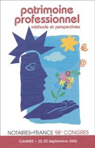 Patrimoine professionnel : méthode et perspectives - 98e Congrès des notaires de France, Cannes, 22-25 septembre 2002.pdf