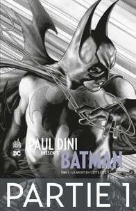 Collectif - Paul Dini présente Batman - Partie 1.