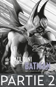 Collectif - Paul Dini présente Batman - Partie 2 - La mort en cette cité.